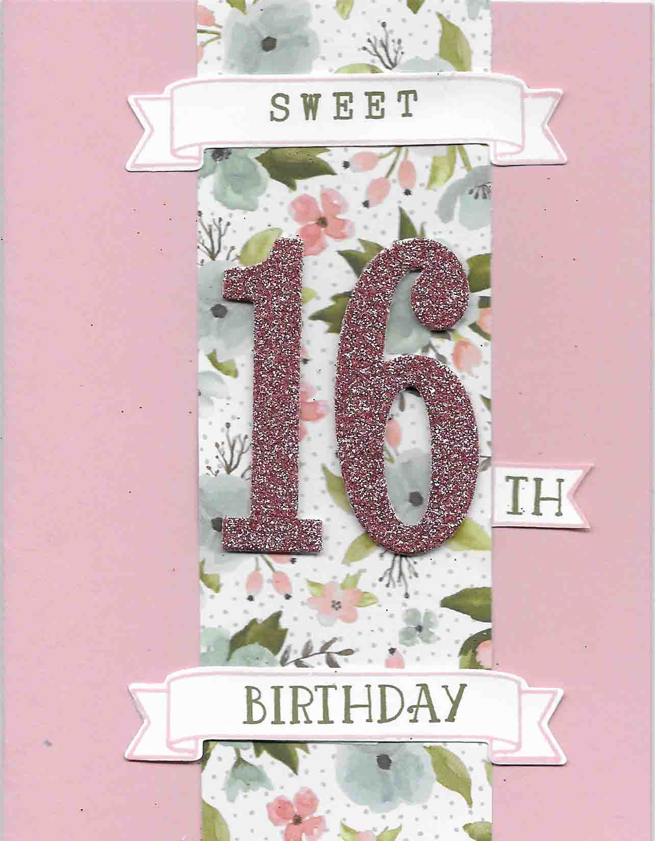 Sweet 16 Birthday Card usinngNumber of Years stamp set and Large Numbers Framelits Dies